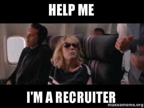 Help Me I'm a recruiter