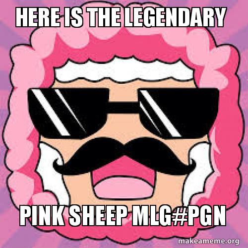 Here Is The Legendary Pink Sheep Mlgpgn Pink Sheep Make A Meme