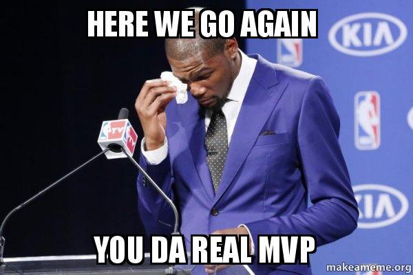 Here we go again You Da Real MVP - Kevin Durant You Da The ... | 600 x 400 jpeg 37kB