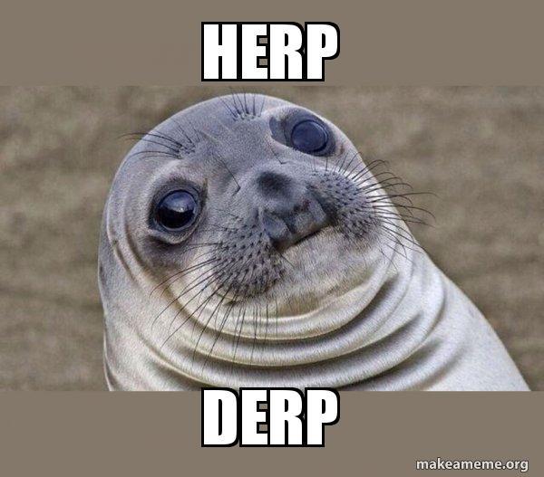 HERP DERP - Squeamish Seal | Make a Meme