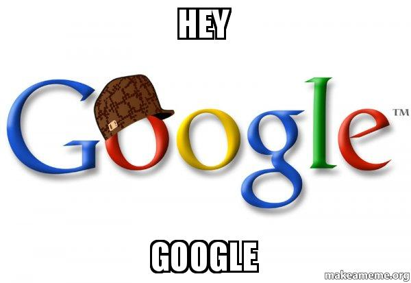 Hey Google Cap Googgle Make A Meme