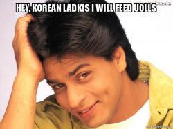 hey korean ladkis i will feed uolls make a meme
