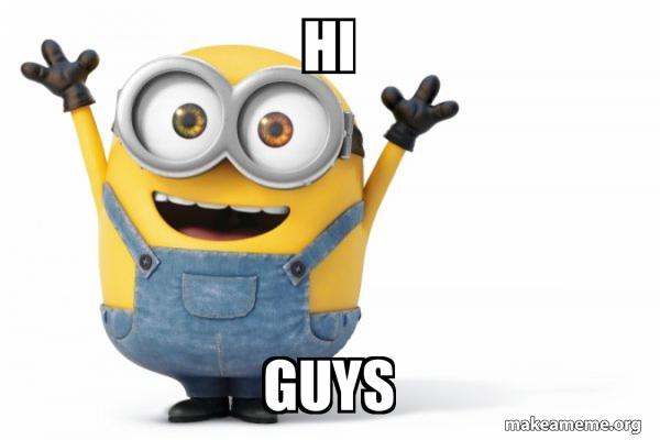 hi guys - cool minion dude | Make a Meme