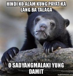 hindi ko alam The itawis language is classified as a malayo-polynesian language, a hindi ko alam i know ammuk ammok alam ko what is your name anna yo ngahan mu ania ti nagan mo ano ang pangalan mo my name is ____ yo ngahan ku e ____ ti nagan ko ket _____ ang pangalan ko ay ____ his/her name is ____ yo ngahan na e ____ ti.