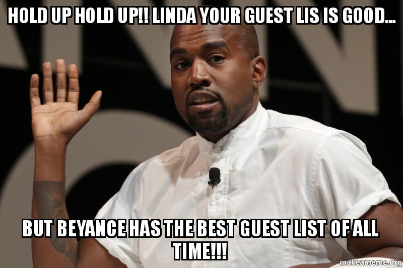 Funniest Memes Of All Time Reddit : Hold up linda your guest lis is good but