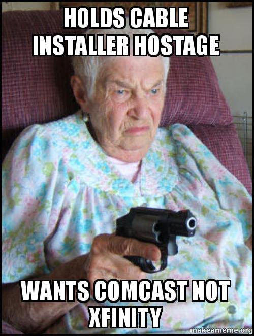 holds cable installer holds cable installer hostage wants comcast not xfinity make a meme,Cable Meme