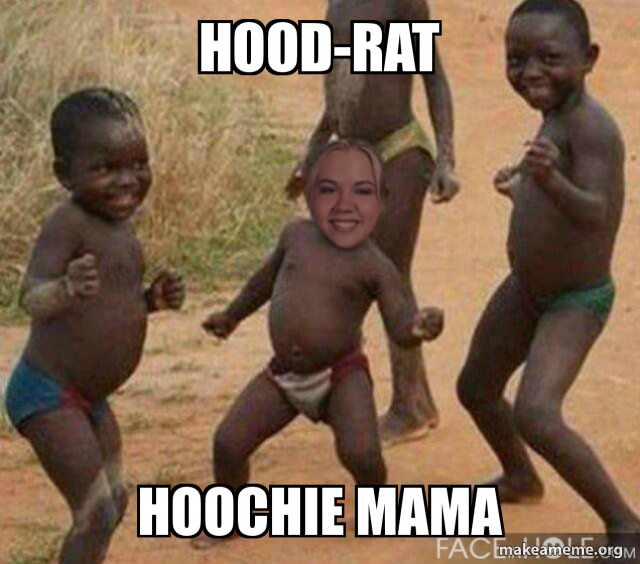 Hood Rat Hoochie Mama Make A Meme Looking for hoochie mama stickers? hood rat hoochie mama make a meme