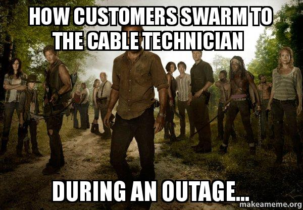 how customers swarm how customers swarm to the cable technician during an outage,Cable Meme