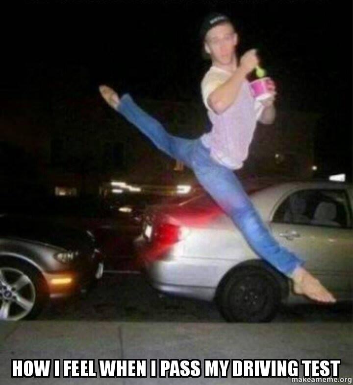 how i feel meotjm how i feel when i pass my driving test make a meme