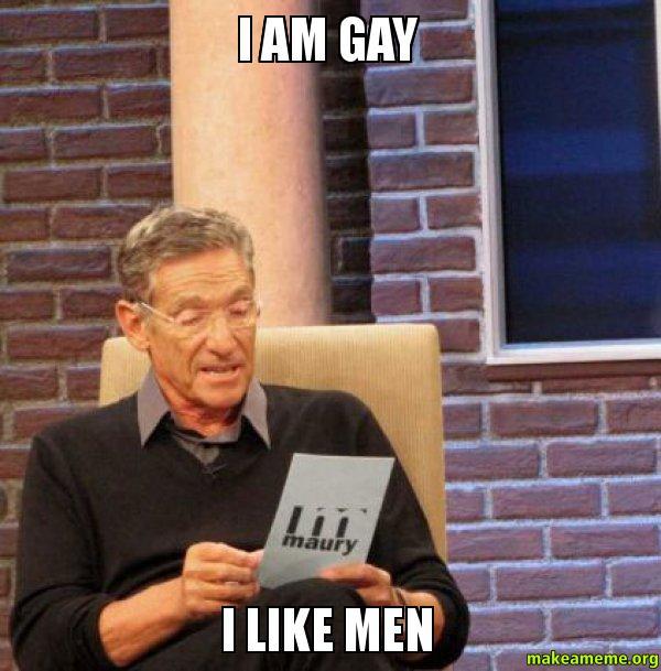 i am gay i like men