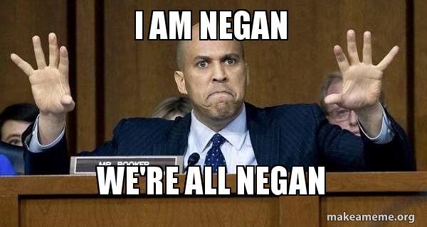 I Am Negan We Re All Negan More Like A Negan Moment Than A Spartacus Moment Make A Meme