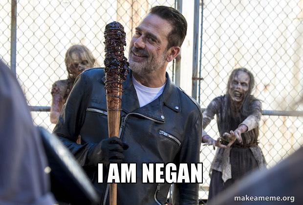 I Am Negan Irneegan Make A Meme