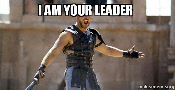 Image result for i am the leader meme