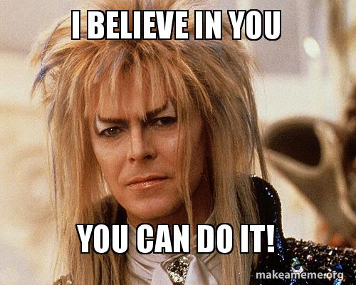 i believe in 8otkss i believe in you you can do it! make a meme