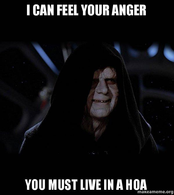 Make Your Own >> I can feel your anger You must live in a HOA - Sith Lord | Make a Meme