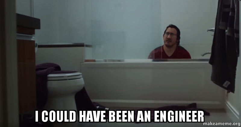 i could have been an engineer - Markiplier Engineer | Make ...