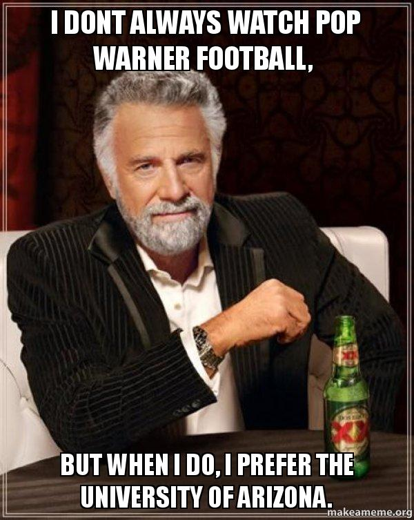 i dont always vtf3a1 i dont always watch pop warner football, but when i do, i prefer the