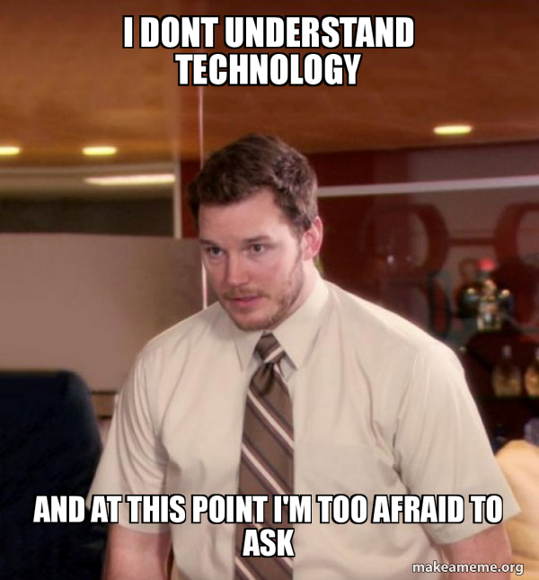 Andy Dwyer - Too Afraid To Ask meme