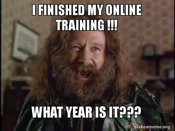 i finished my online training what year is it