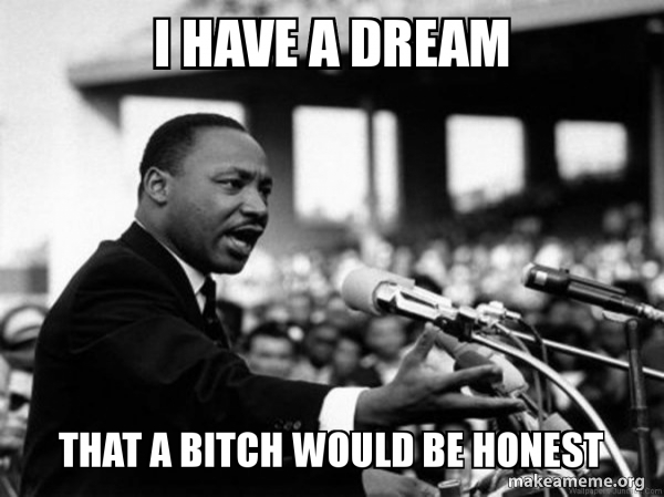 I Have a Dream (Martin Luthor King speech) meme