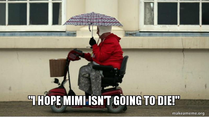 I hope mimi isn't going to die!