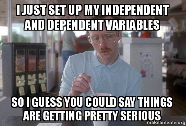 i just set i just set up my independent and dependent variables so i guess