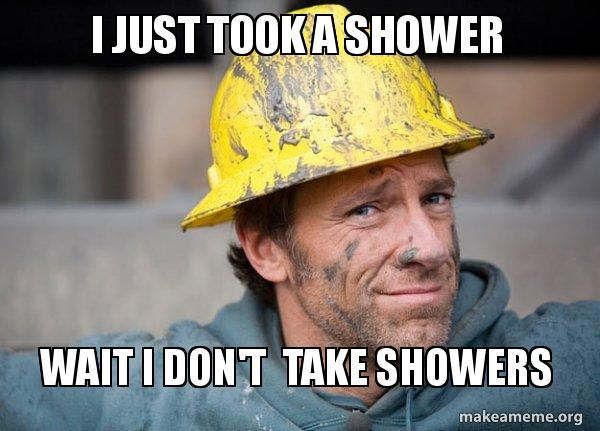 just took a shower