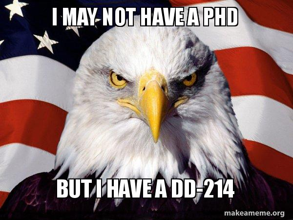 i may not have a phd but i have a dd 214 american pride eagle