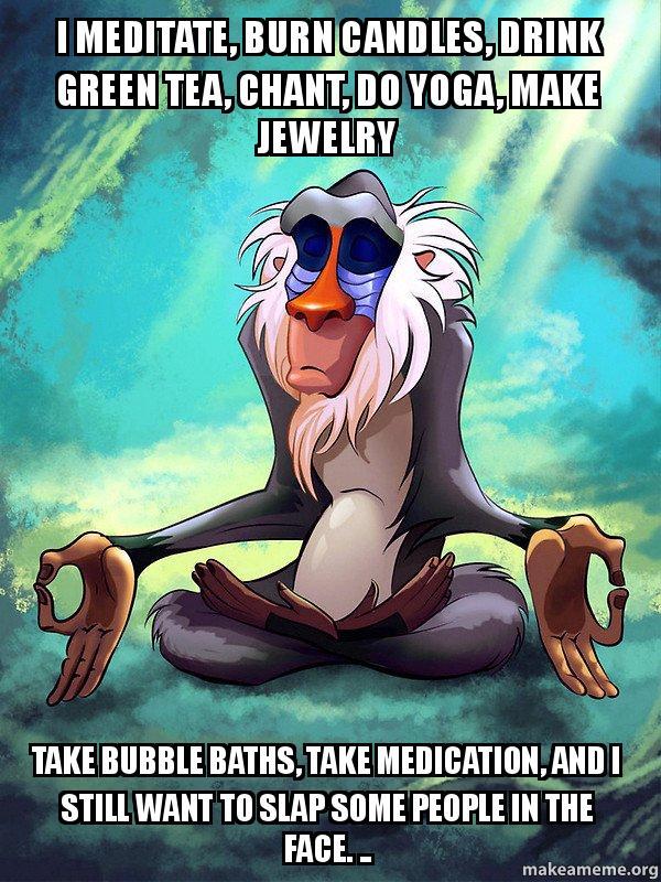 i meditate burn i meditate, burn candles, drink green tea, chant, do yoga, make