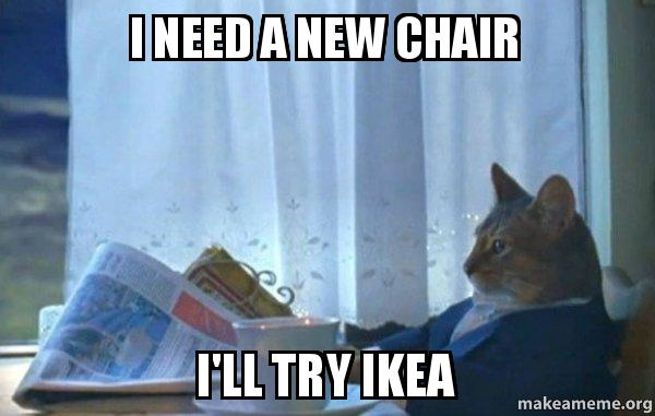 I need a new chair i'll try ikea - Sophisticated Cat   Make