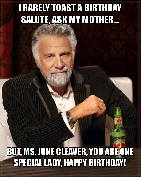 I Rarely Toast A Birthday Salute Ask My Mother But Ms June