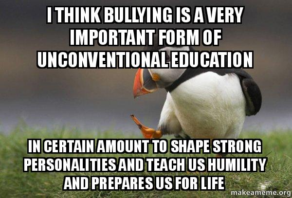 I think bullying is a ...