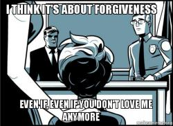 I Think Its About Forgiveness Even If Even If You Dont Love Me