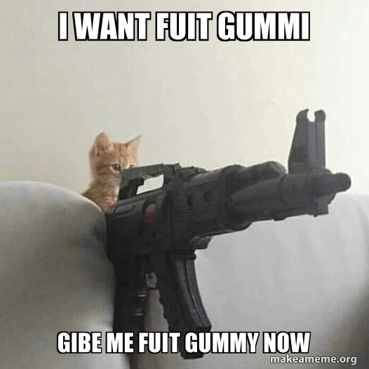 I Want Fuit Gummi Gibe Me Fuit Gummy Now Make A Meme You can create meme chains of multiple images stacked vertically by adding new images with the below current image setting. i want fuit gummi gibe me fuit gummy