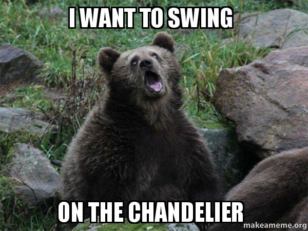 I want to swing on the chandelier sarcastic bear make a meme sarcastic bear meme aloadofball Image collections