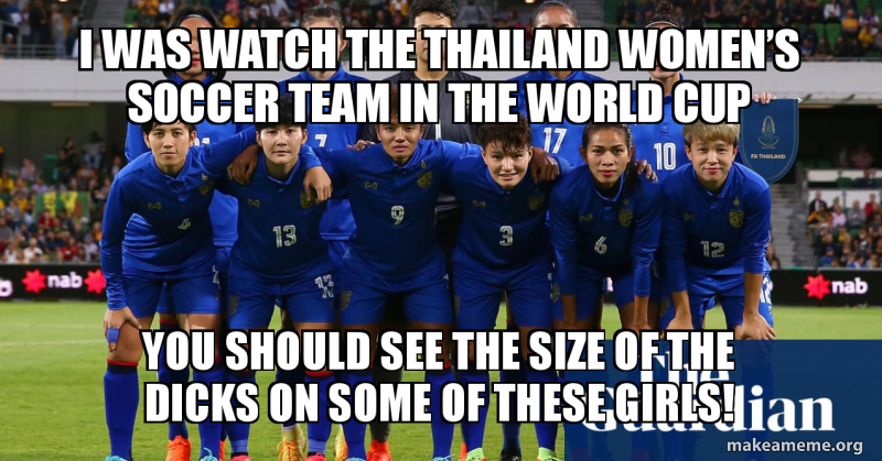 I Was Watch The Thailand Women S Soccer Team In The World Cup You
