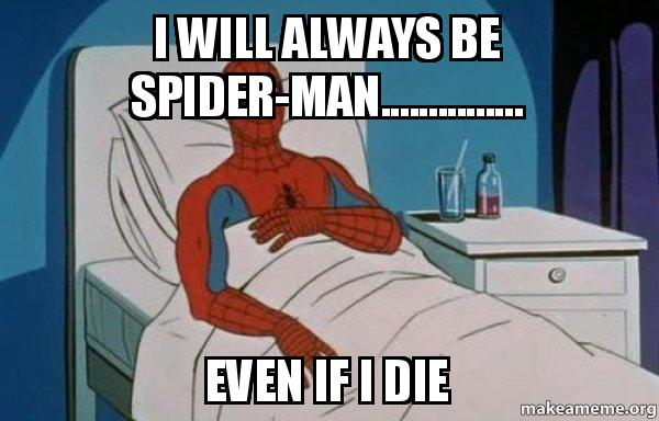 Fuck You I Want To Be Spider Man
