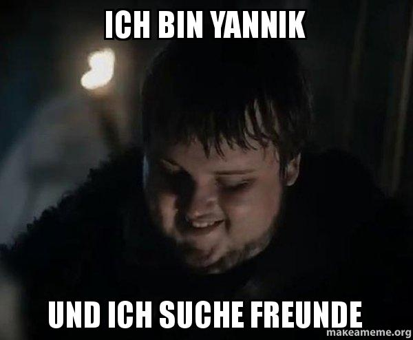 ich bin yannik und ich suche freunde samwell tarly meme make a meme. Black Bedroom Furniture Sets. Home Design Ideas
