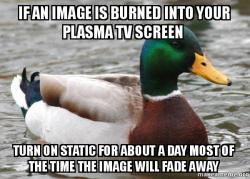 If an image is burned into your plasma TV screen turn on static for