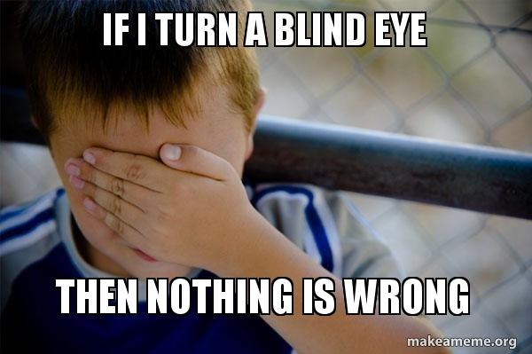 if i turn pniful if i turn a blind eye then nothing is wrong confession kid make