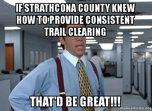 If Strathcona County Knew How To Provide CONSISTENT Trail