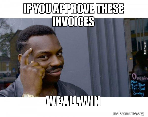 If You Approve These Invoices We All Win Roll Safe Black