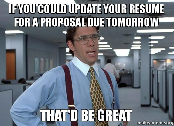 If You Could Update Your Resume For A Proposal Due Tomorrow That D