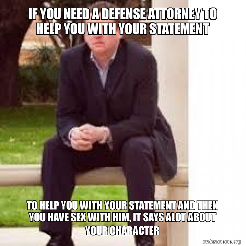 If You Need A Defense Attorney To Help You With Your Statement To