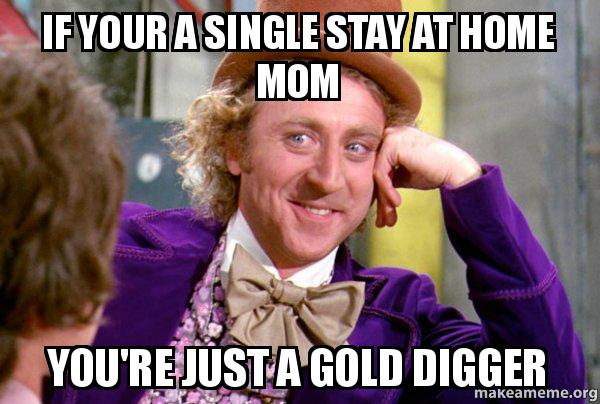 how to know if youre dating a gold digger Obviously, mr west narrated his lyrics from a male perspective- that is, men having to deal with gold digging women in our current time and space, the narrative of women in relationships with gold digging men is oftentimes forgotten.