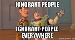 ... people everywhere - Buzz and Woody (Toy Story) Meme | Make a Meme