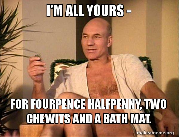 Im All Yours For Fourpence Halfpenny Two Chewits And A Bath Mat
