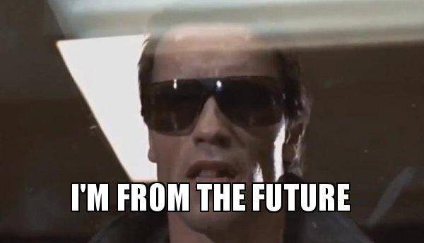 I'm from the future - The Terminator | Make a Meme