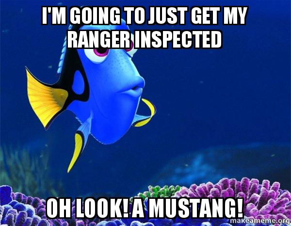 I M Going To Just Get My Ranger Inspected Oh Look A