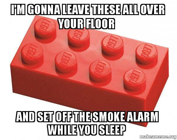 Gonna leave these all over your floor and set off the smoke alarm